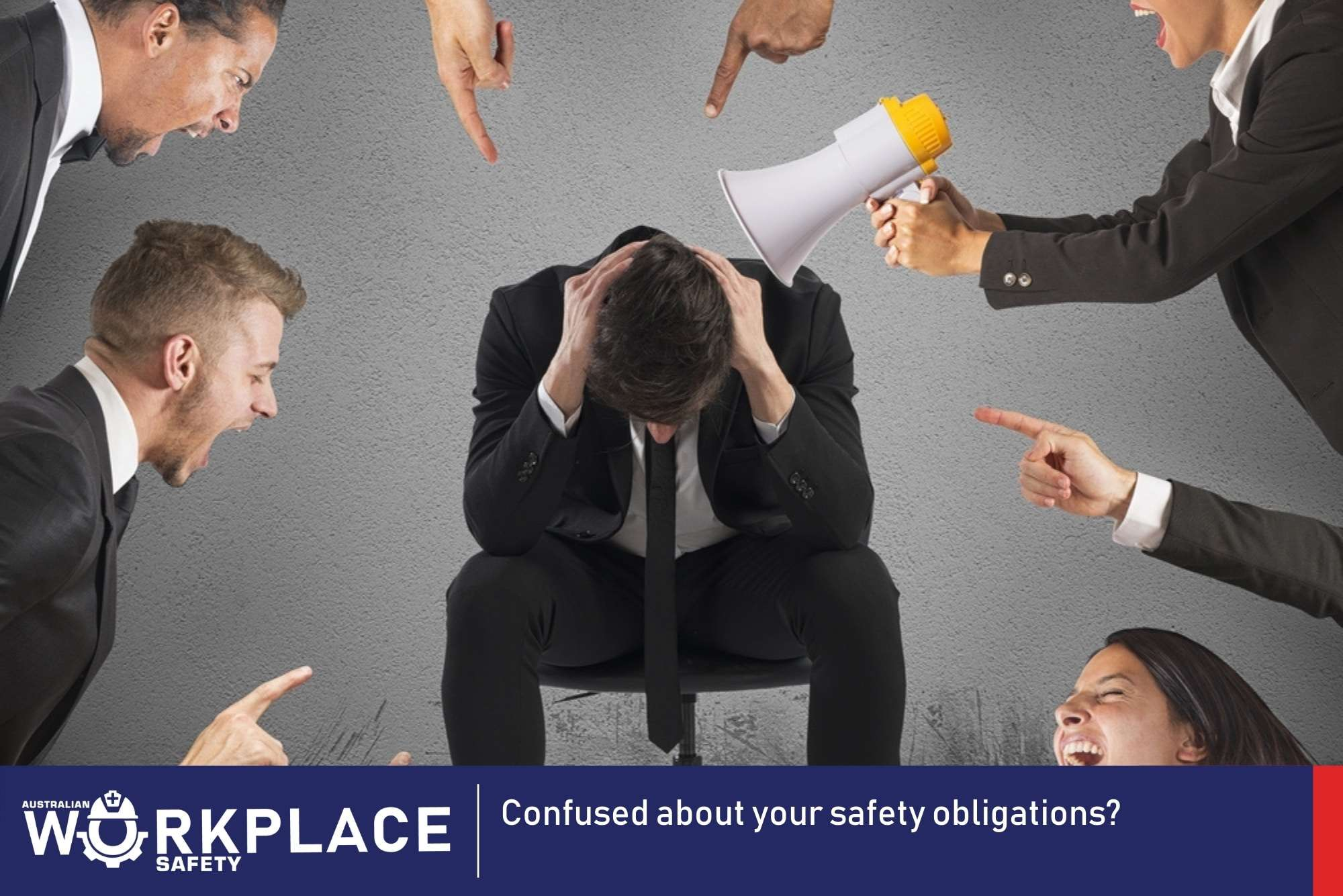 Confused about your safety obligations - Australian Workplace Safety