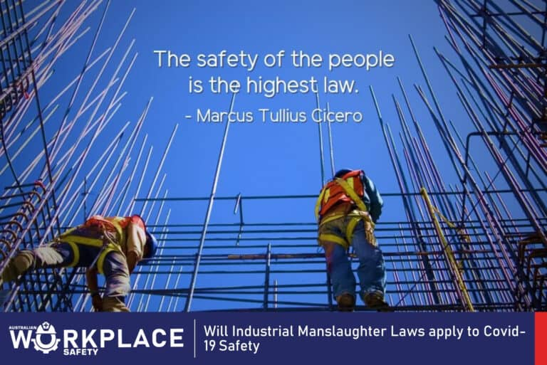Workplace safety Will Industrial Manslaughter Laws apply to Covid-19 Safety
