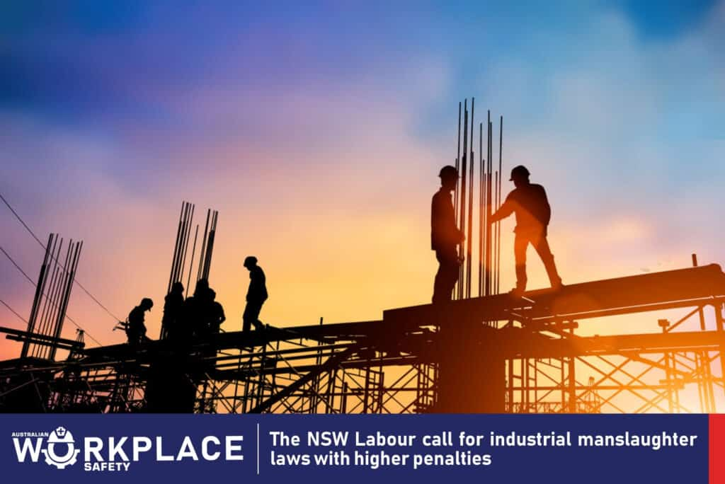 Australian Workplace Safety - The NSW Labour call for industrial manslaughter laws with higher penalties